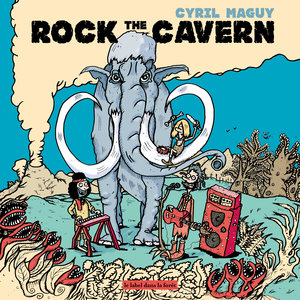 Rock the Cavern | Cyril Maguy