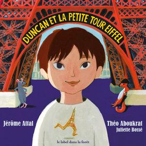 Duncan et la petite tour Eiffel | Juliette Bossé