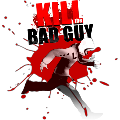 Kill the bad guy |