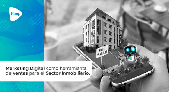 Marketing Digital como herramienta de ventas para el Sector Inmobiliario
