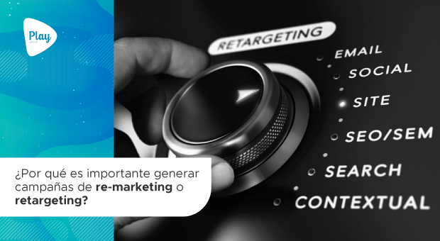 ?Por qué es importante generar campa?as de re-marketing o retargeting?