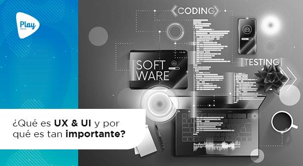 ¿Qué es UX & UI y por qué es tan importante?
