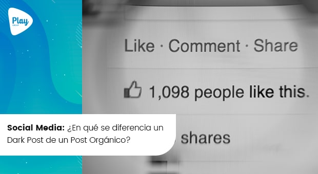 Social Media: ¿En qué se diferencia un Dark Post de un Post Orgánico?