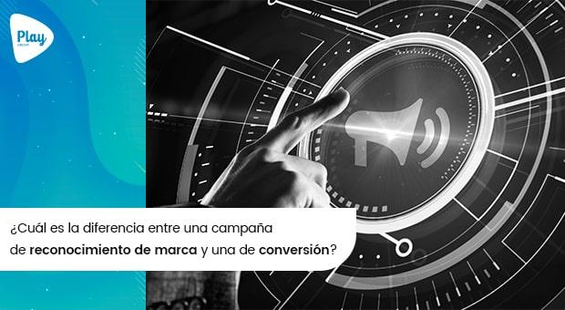 ¿Cuál es la diferencia entre una campaña de reconocimiento de marca y una de conversión?