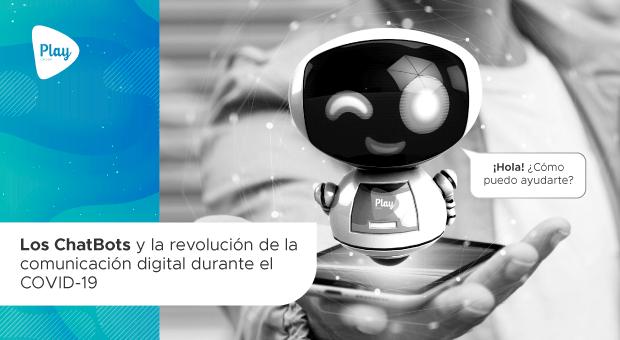 Los ChatBots y la revolución de la comunicación digital durante el COVID-19