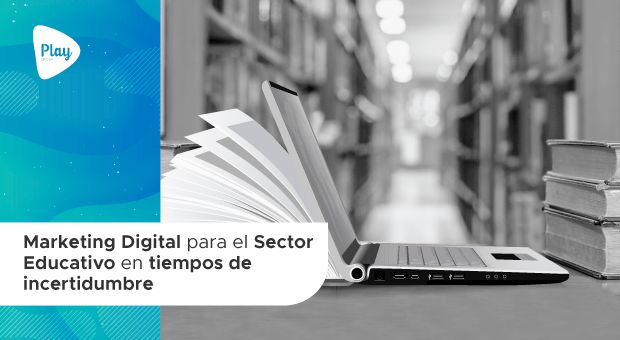 Marketing Digital para el Sector Educativo en tiempos de incertidumbre