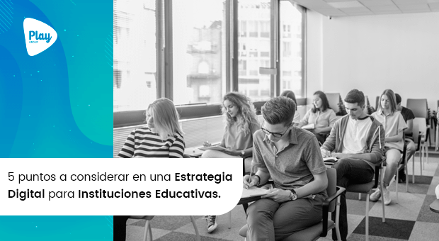 5 puntos a considerar en una Estrategia de Marketing Digital para Instituciones Educativas