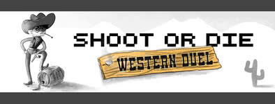 Play free game Shoot or Die Western duel