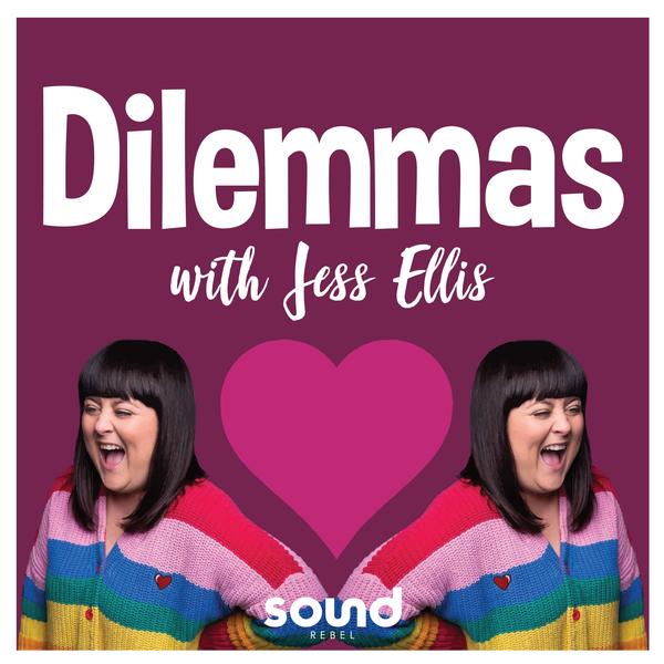 Dilemmas with Jess Ellis