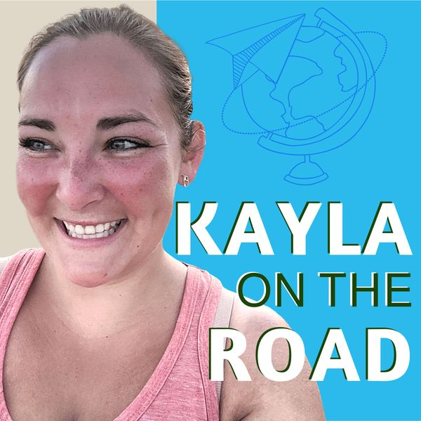 Kayla on the Road: the podcast