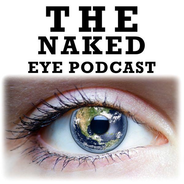 The Naked Eye Podcast
