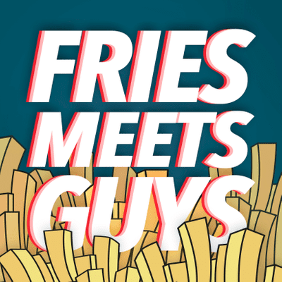 coverart for the podcast Fries Meets Guys