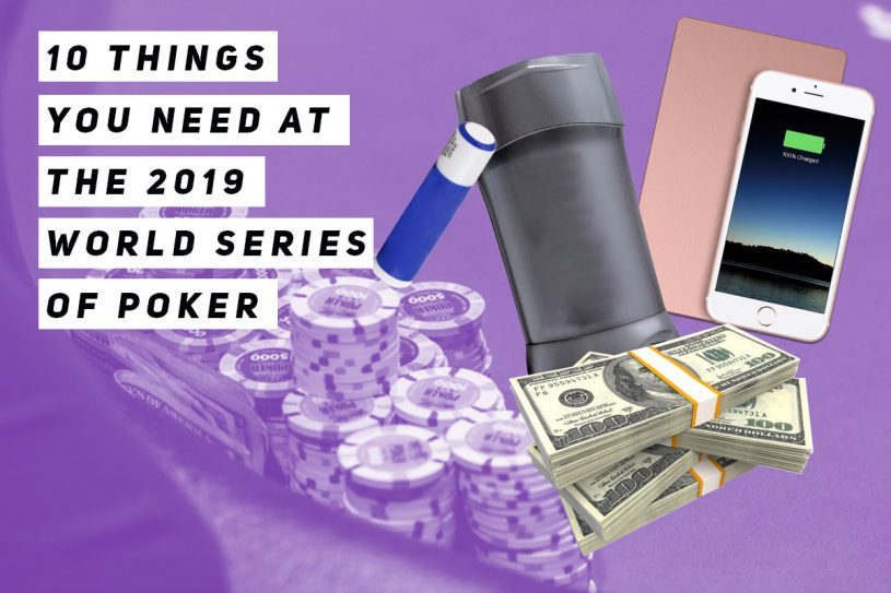 10 Things You Need a the 2019 World Series of Poker.