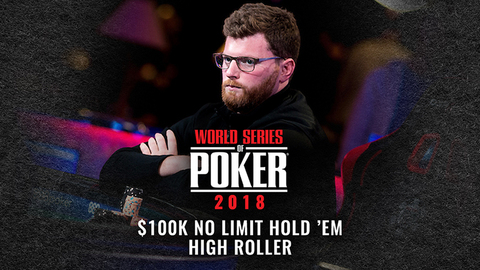 WSOP 2018 $100K No Limit Hold'em High Roller