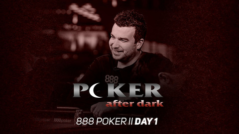 Poker After Dark | 888POKER II | Day 1
