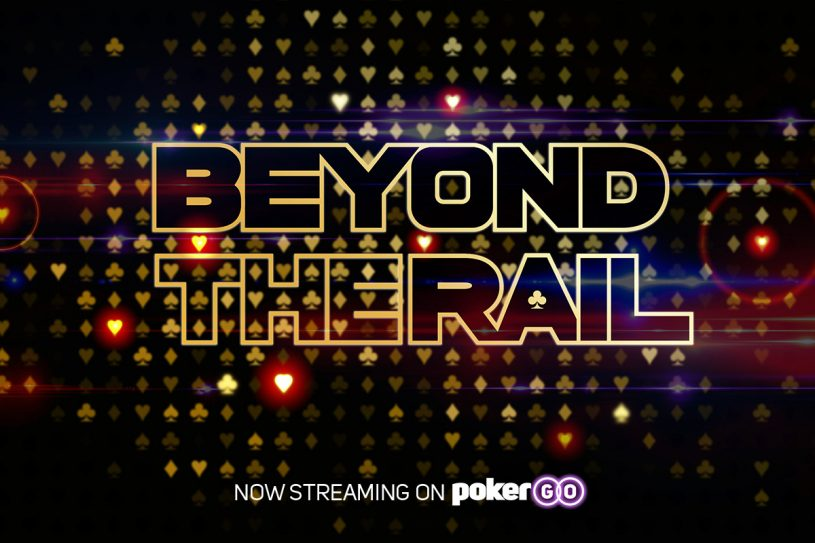 Beyond the Rail on PokerGO takes you behind the scenes at the 2018 World Series of Poker.