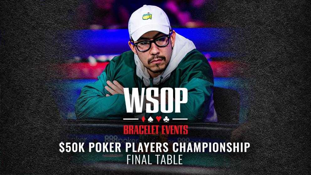 WSOP 2019 $50K Poker Players Championship