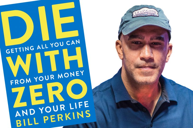 """Bill Perkins is set to release his first book """"Die With Zero."""""""