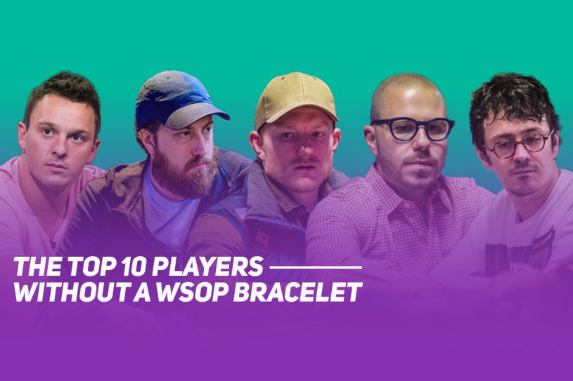 Sam Trickett, Steve O'Dwyer, Jason Koon, Dan Smith, and Isaac Haxton are among the biggest names to have yet to win a World Series of Poker Bracelet.