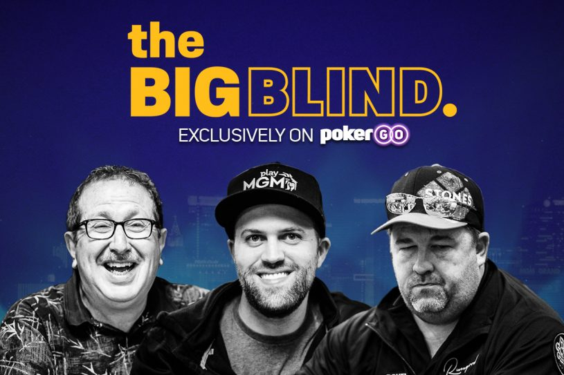 The Big Blind on PokerGO
