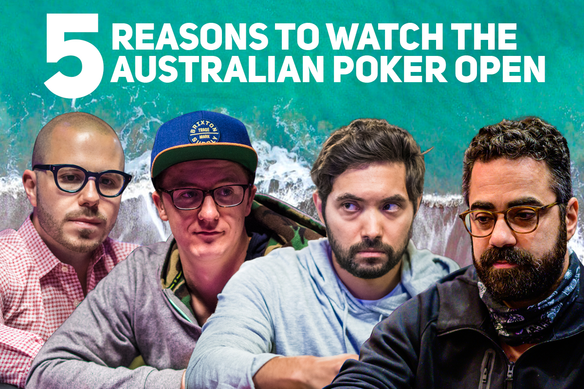 5 Reasons to Watch the Australian Poker Open
