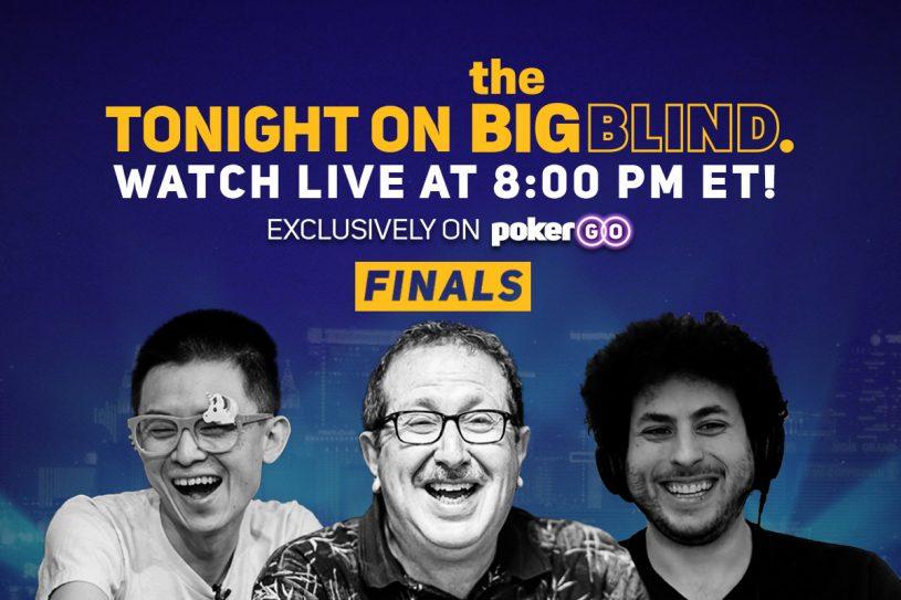 The Big Blind on PokerGO