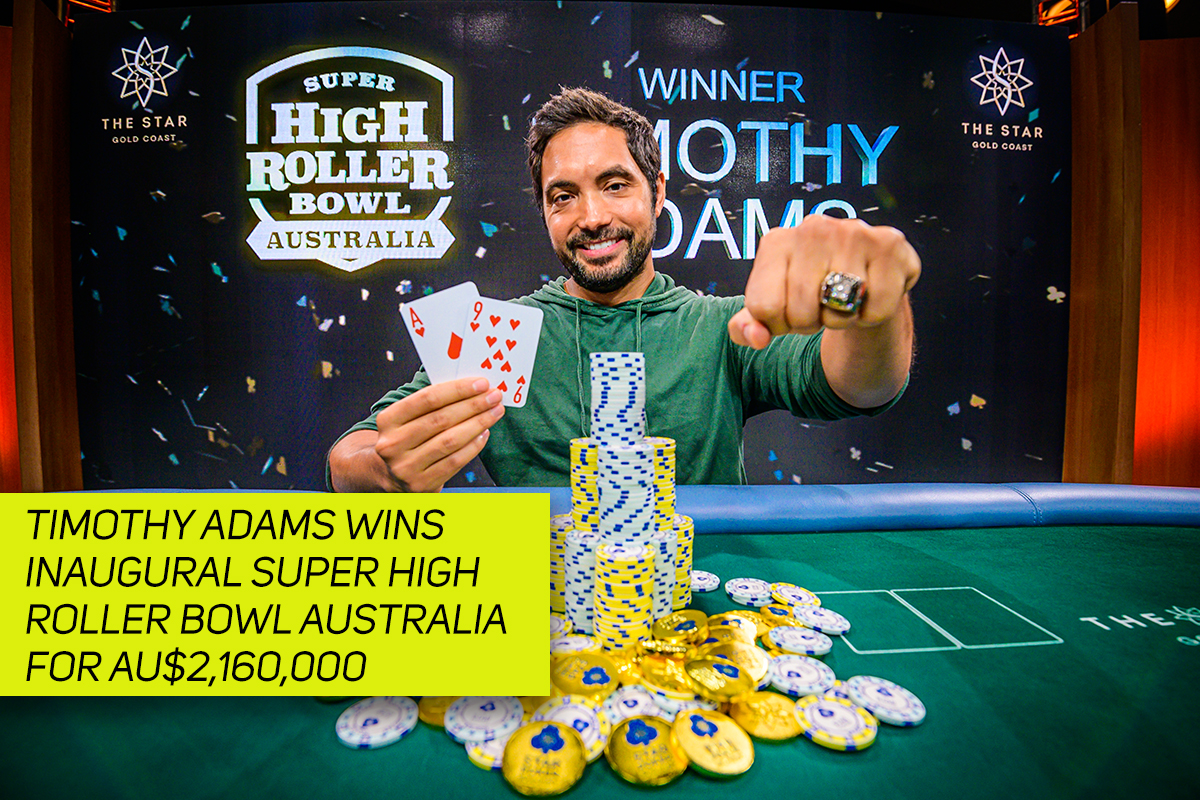 Timothy Adams Wins Inaugural Super High Roller Bowl Australia For Au 2 160 000 Poker Central