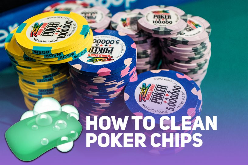 how to clean poker chips