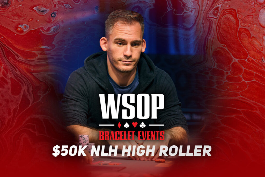 Watch the WSOP Event #38: $50K High Roller Final Table on PokerGO.com at 8 p.m. ET