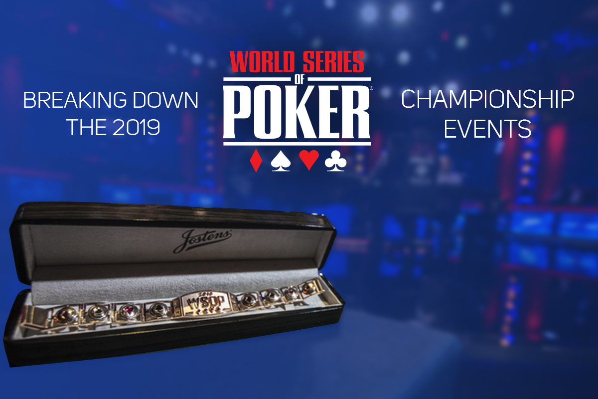 Here's everything you need to know about the 2019 WSOP Championship events.