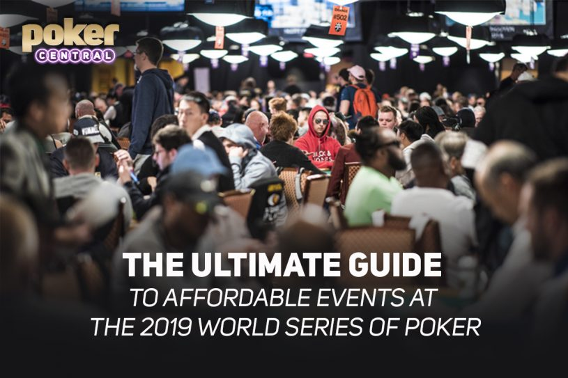 All you need to know about the 2019 World Series of Poker low stakes events!