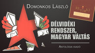 Domonkos László - Délvidéki rendszer, magyar váltás