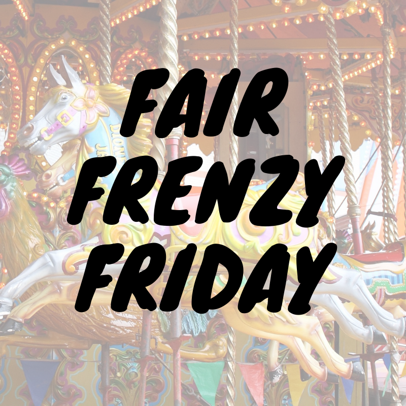 Fair Frenzy Friday