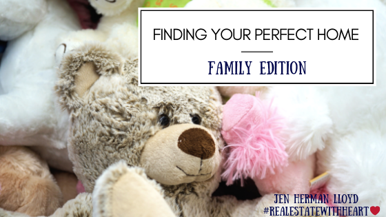 Picking Your Perfect Home...Family Edition