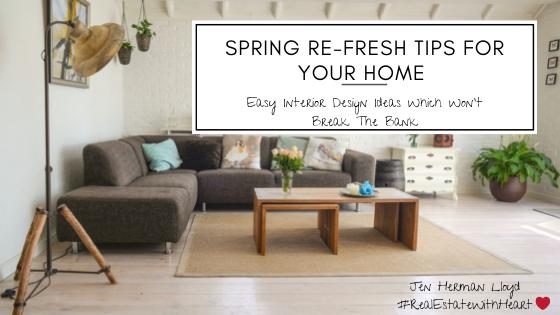 Spring Refresh...Interior Design Tips Which Won't Break The Bank