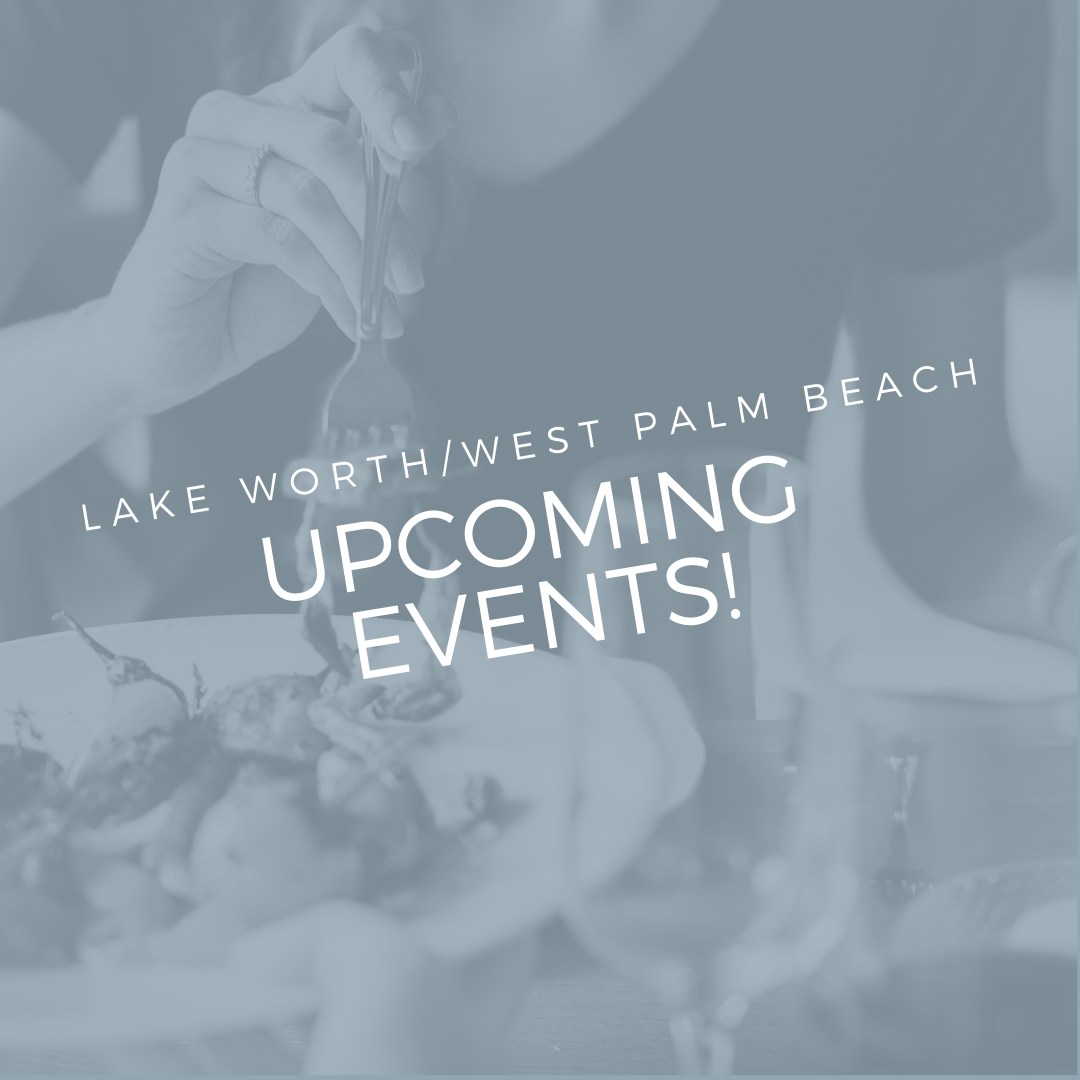 Weeeekend Events April 19th - 21st, West Palm & Lake Worth