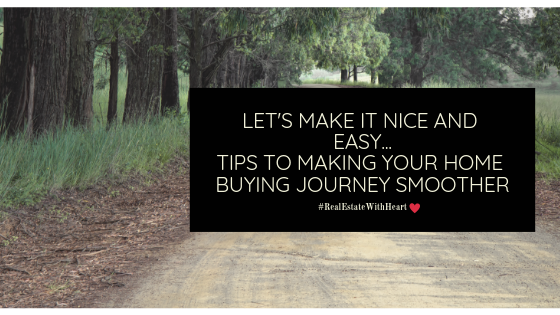 Let's Make It Nice and Easy...Tips To Make Your Home Buying Journey Smoother