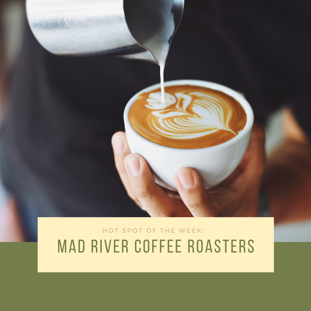 Hot Spot of the Week - Mad River Coffee Roasters