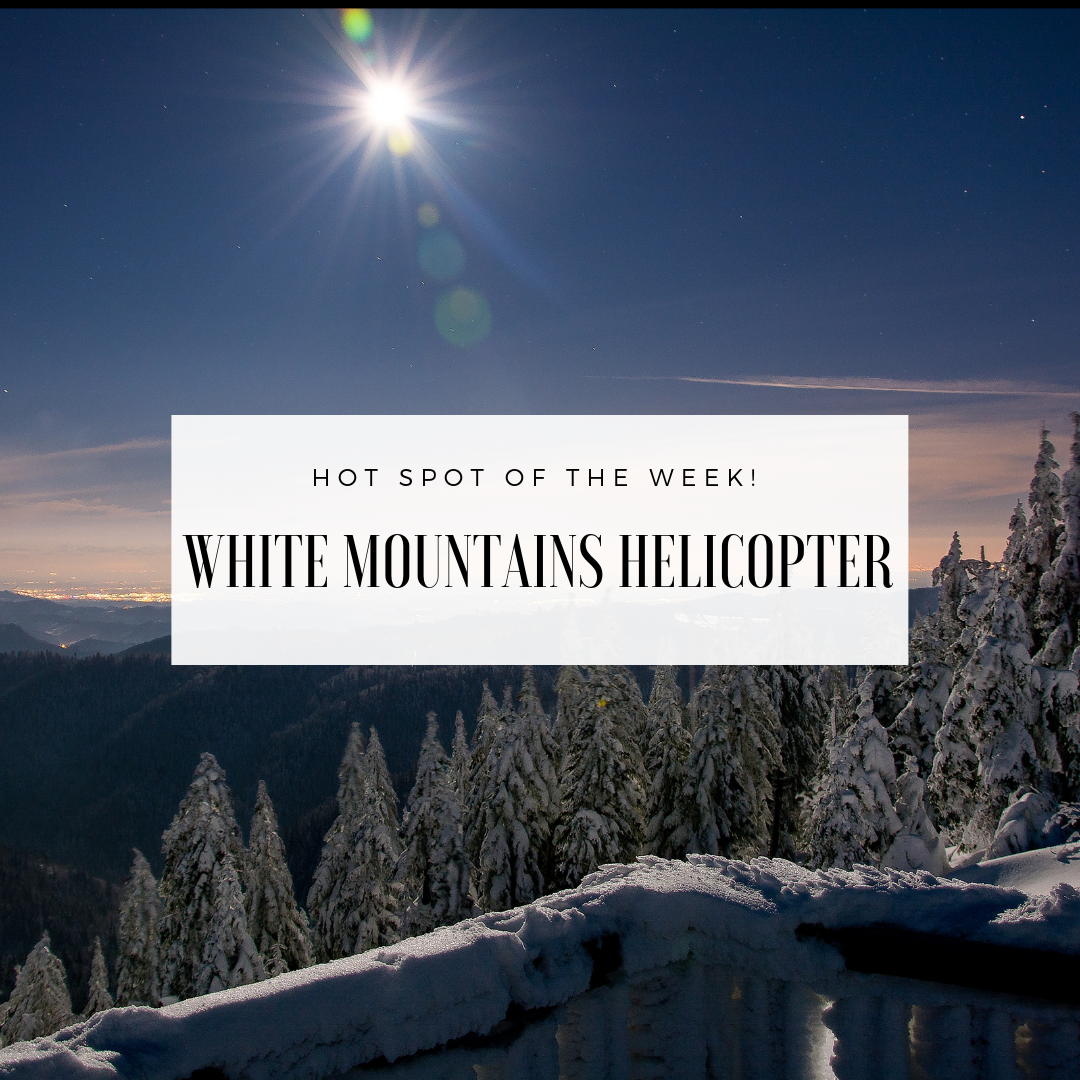 Hot Spot of the Week: White Mountains Helicopter