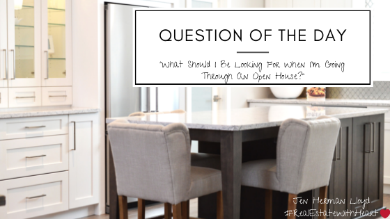 Question Of The Day...Things To Look For At An Open House