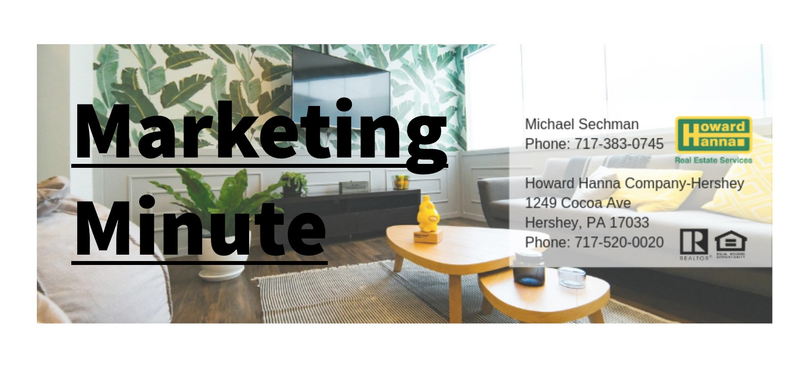 Marketing Minute - This Week - The Importance of an Open House and it's Advertising