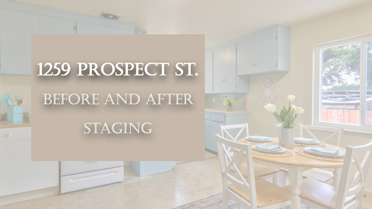Before and After Staging - Real Estate - 1259 Prospect St. Seaside, CA 93955