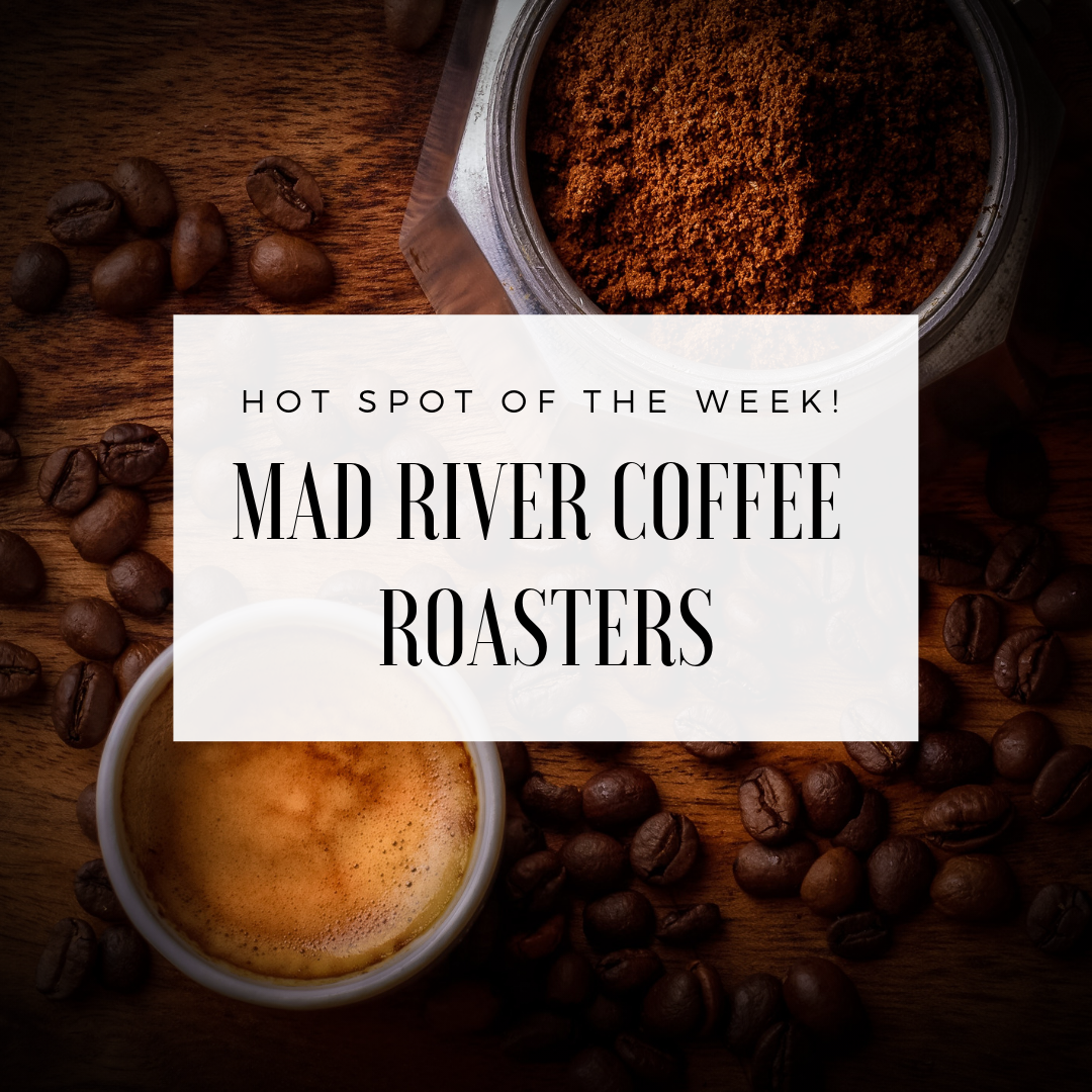 Hot Spot of the Week: Mad River Coffee Roasters