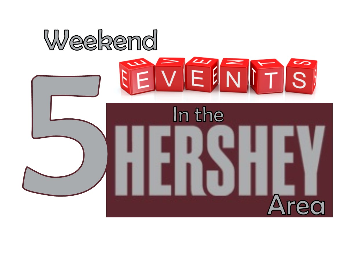 5 Events in the Hershey Area this Weekend - 7/19/19