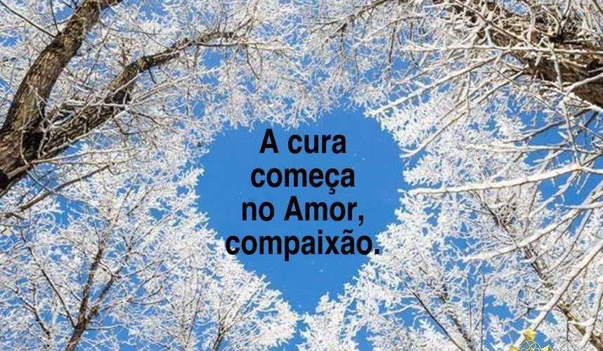 A CURA COMEÇA NO AMOR...