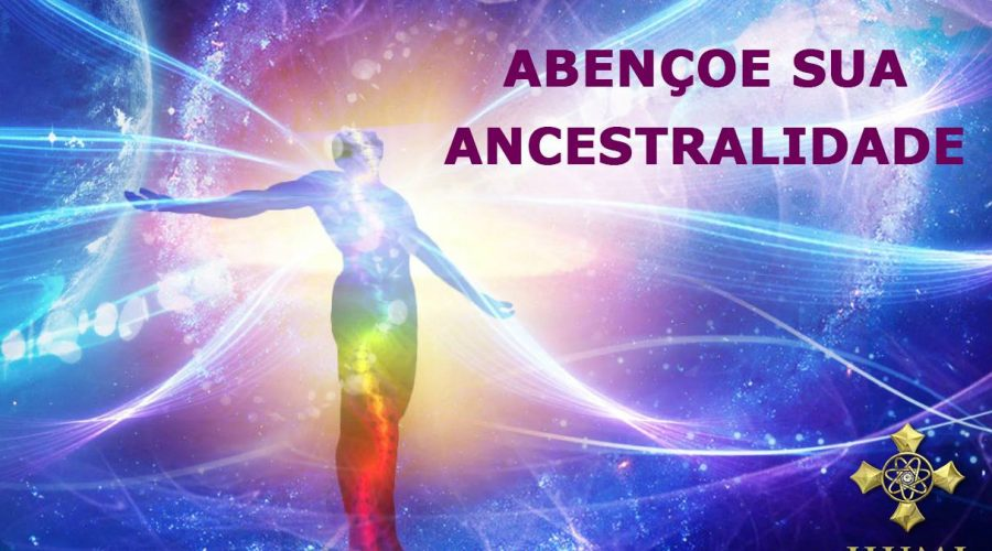 Abençoe sua Ancestralidade...