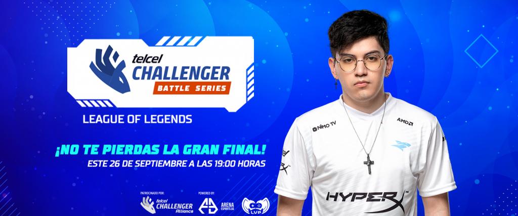 Telcel Challenger Battle Series presenta: Final League of Legends