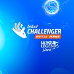 Telcel Challenger Battle Series presenta: League of Legends: Wild Rift