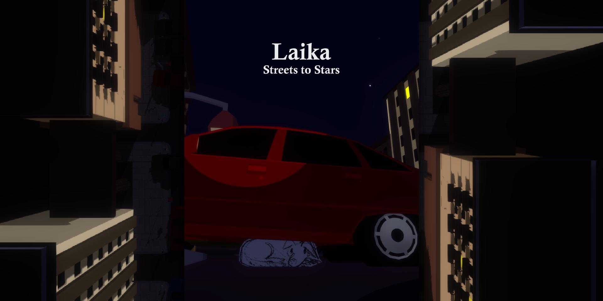 Laika: Streets to Stars (WIP)