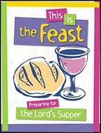 This Is the Feast: Preparing for the Lord's Supper